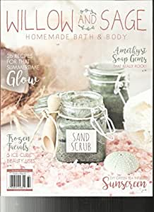 WILLOW AND SAGE MAGAZINE, HOME MADE BATH & BODY MAY / JUNE / JULY , 2017