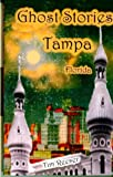 Ghost Stories of Tampa, Fl, Tim Reeser, 0972926534