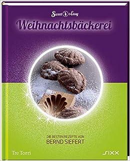 Enies Weihnachtsplätzchen.Sweet Easy Weihnachtsbäckerei Die Besten Rezepte Von Bernd