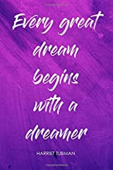 Every Great Dream Begins with a Dreamer Journal, Harriet Tubman. A beautiful book design, inspirational journal for women, perfect gift for women and ... girls. (She's Got Drive Journals - Notebooks) Paperback
