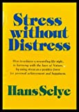 Stress Without Distress, Hans Selye, 0397010265