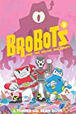 BroBots and the Mecha Malarkey!