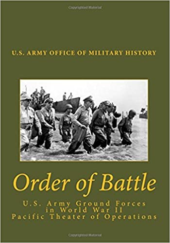 Book Order of Battle: of the the United States Army Ground Forces in World War II Pacific Theater of Operations