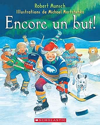 Encore un but! (French Edition) eBook: Munsch, Robert, Martchenko, Michael: Amazon.es: Tienda Kindle