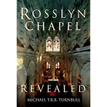Rosslyn Chapel Revealed