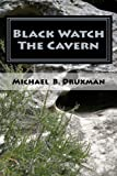 Black Watch the Cavern, Michael Druxman, 1470107228