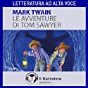 Le avventure di Tom Sawyer Audiobook by Mark Twain Narrated by Eleonora Calamita