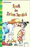 Spaß im Zirkus Tamtini (Erstlesebuch)