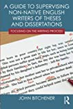 A Guide to Supervising Non-native English Writers of Theses and Dissertations: Focusing on the Writing Process