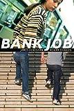 Bank Job, James Heneghan and Norma M. Charles, 1551438550