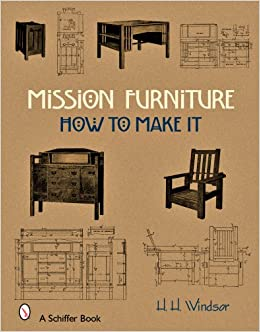 mission furniture how to make it h h windsor amazoncom books - How To Flip Furniture