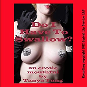 Do I Have to Swallow? Audiobook