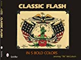 "Classic Flash in Five Bold Colors, Jeromey ""Tilt"" McCulloch, 0764331655"