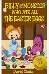 Billy and the Monster Who Ate All The Easter Eggs - Easter Books for Children (The Fartastic Adventures of Billy and Monster Book 3) Kindle Edition