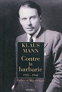 Contre la barbarie : 1925-1948 par Mann