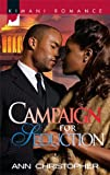 Campaign for Seduction (Kimani Romance)