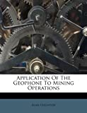 Application of the Geophone to Mining Operations, Alan Leighton, 1179210409