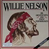 Willie Nelson His Greatest Hits and Finest Performances