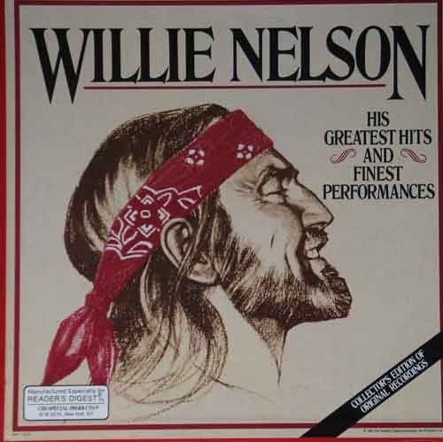Willie Nelson His Greatest Hits and Finest Performances by
