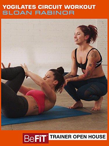 Yogilates Circuit Workout: BeFiT Trainer Open House- Sloan Rabinor -