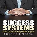Success Systems: Revenue Generation Through Affiliate Programs | Thomas Everson