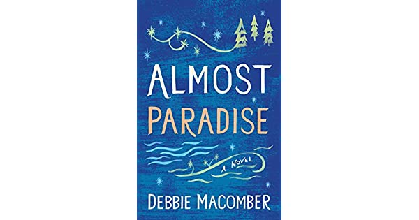 Amazon.com: Almost Paradise: A Novel (Debbie Macomber ...
