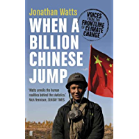 When a Billion Chinese Jump: Voices from the Frontline of Climate Change (English Edition)