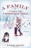 A Family Under the Christmas Tree: A Novel by  Terri Reed in stock, buy online here