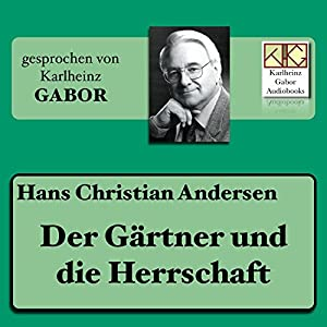Der Gärtner und die Herrschaft Hörbuch
