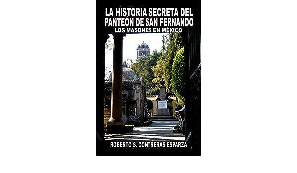 LA HISTORIA SECRETA DEL PANTEÓN DE SAN FERNANDO: LOS MASONES EN MÉXICO