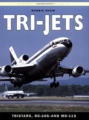 Tri-Jets: TriStars, DC-10s and MD-11s (Osprey Civil Aircraft)