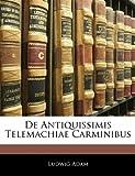 De Antiquissimis Telemachiae Carminibus, Ludwig Adam, 1144441498