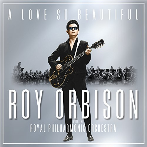A Love So Beautiful: Roy Orbis...