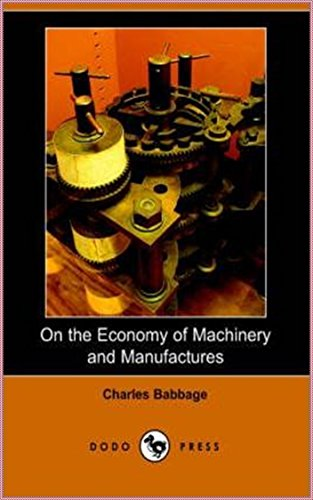 On the Economy of Machinery and Manufactures [Modern library classics] (Annotated)