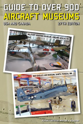 (Guide to Over 900 Aircraft Museums, USA & Canada, 27th ed)