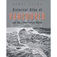 Historical Atlas of Vancouver and the Lower Fraser Valley