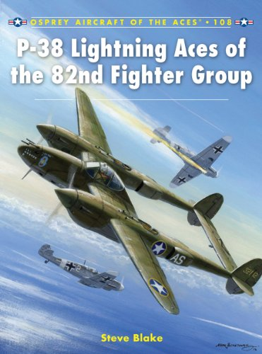 P-38 Lightning Aces of the 82nd Fighter Group (Aircraft of the Aces Book 108) ()