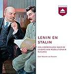Lenin en Stalin: Een hoorcollege over de leiders van revolutionair Rusland | Maarten van Rossem