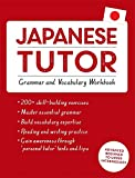 Japanese Tutor: Grammar and Vocabulary Workbook (Learn Japanese with Teach Yourself): Advanced beginner to upper intermediate course