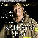 America's Bravest: Hidden Cove Series, Volume 4 | Kathryn Shay