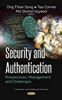 Security and Authentication: Perspectives, Management and Challenges Front Cover