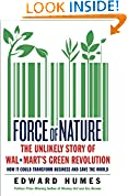#10: Force of Nature: The Unlikely Story of Wal-Mart's Green Revolution