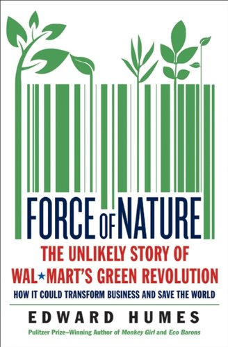 Force of Nature: The Unlikely Story of Wal-Mart's Green Revolution cover