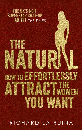 The natural how to effortlessly attract the women you want kindle the natural how to effortlessly attract the women you want by la ruina malvernweather Image collections
