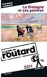 Guide du Routard La Bretagne et ses peintres 2011 par Josse