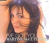 I've Got You [CD 1] [CD 1] by Martine McCutcheon (1999-08-30)