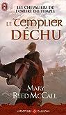 Les chevaliers de l'ordre du Temple, Tome 3 : Le templier déchu par McCall