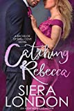 Catching Rebecca: A Bachelor of Shell Cove Novel (The Bachelors of Shell Cove Book 3)