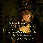 The Adventures of Anastasia Hawke: The Celeste Affair | D. Alan Lewis