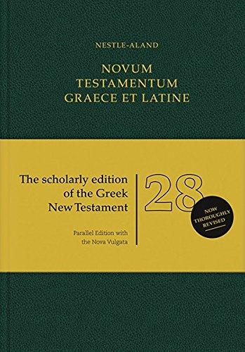 Novum Testamentum Graece et Latine (Nestle-Aland): Griechischer Text: Novum Testamentum Graece (28. Aufl., 3. korr. Druck); Lateinischer Text: Novum Testamentum Latine